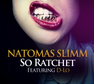 Natomas Slimm - So Ratchet Cover